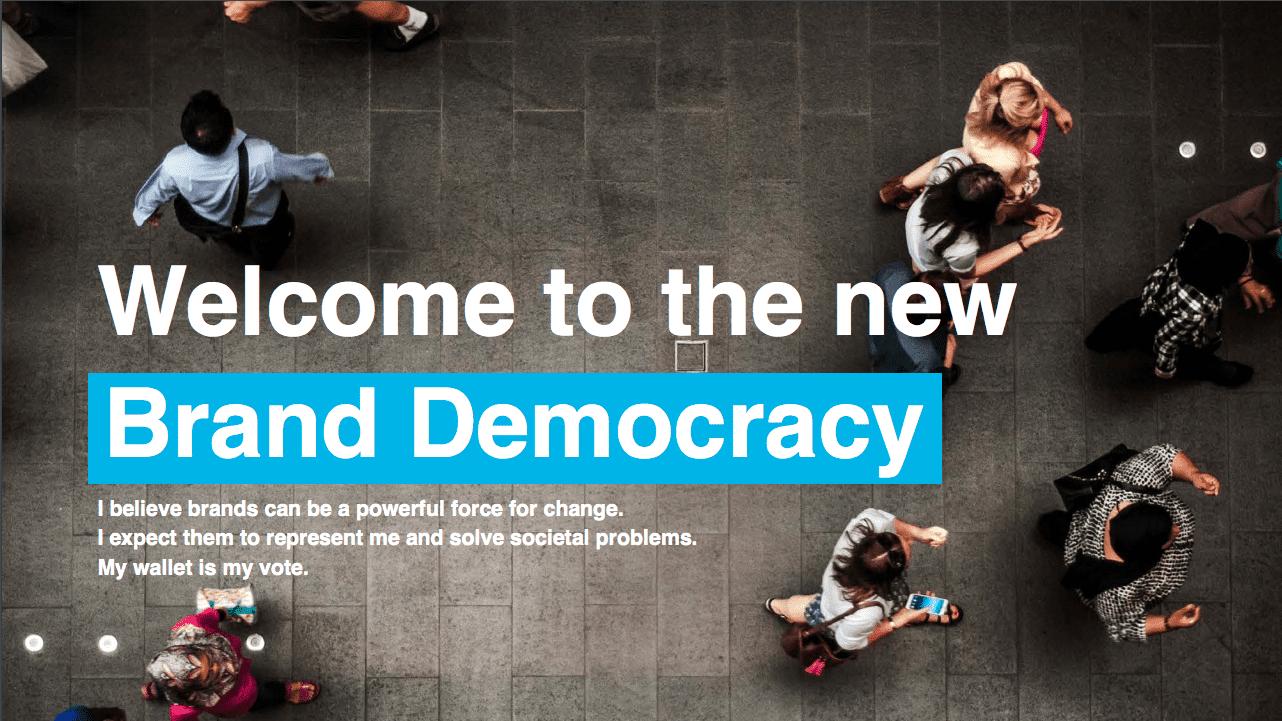 หมดยุคของ CSR ยินดีต้อนรับเข้าสู่ยุค Brand Democracy, What your Brand Stand for?