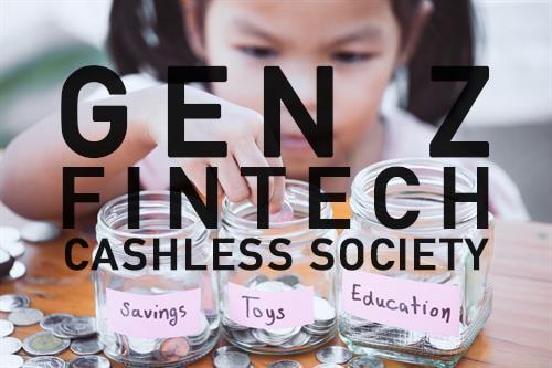 Gen Z Fintech Cashless Society