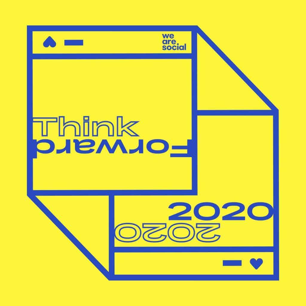 Social Media Trend 2020 Think Forward 2020 We Are Social