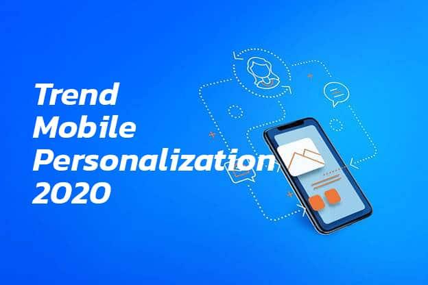 เทรนด์ Mobile Personalization ปี 2020