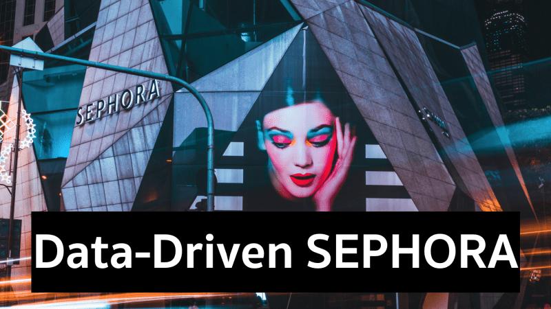 Data-Driven เบื้องหลังสาเหตุ ทำไมสาวๆ ถึงชอบเข้า Sephora