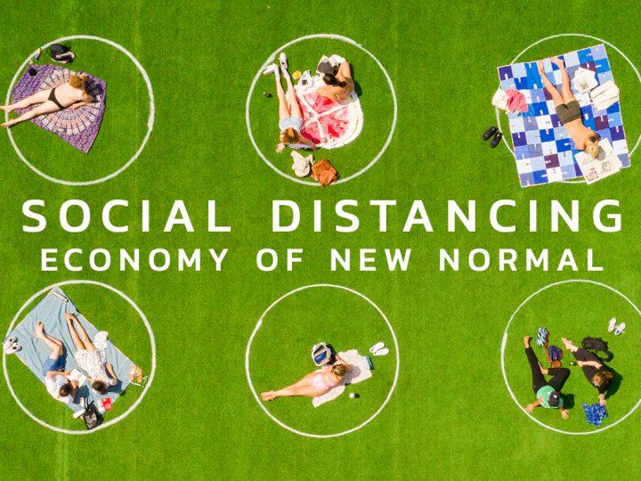 Social Distancing Economy เศรษฐกิจ New Normal ต้องเดินหน้าไปพร้อมกับการเว้นระยะห่างทางสังคม