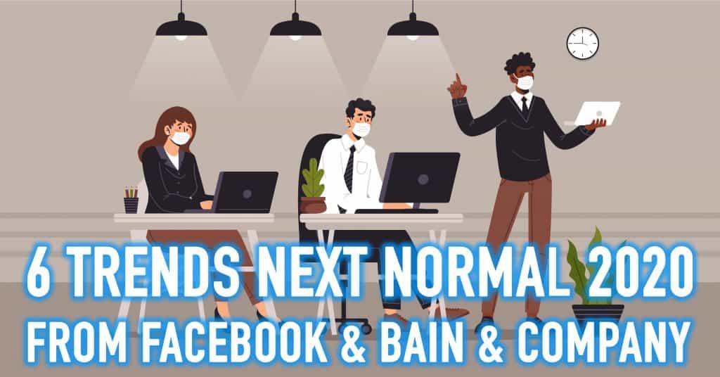 Facebook Trend 6 Next Normal 2020 Covid19