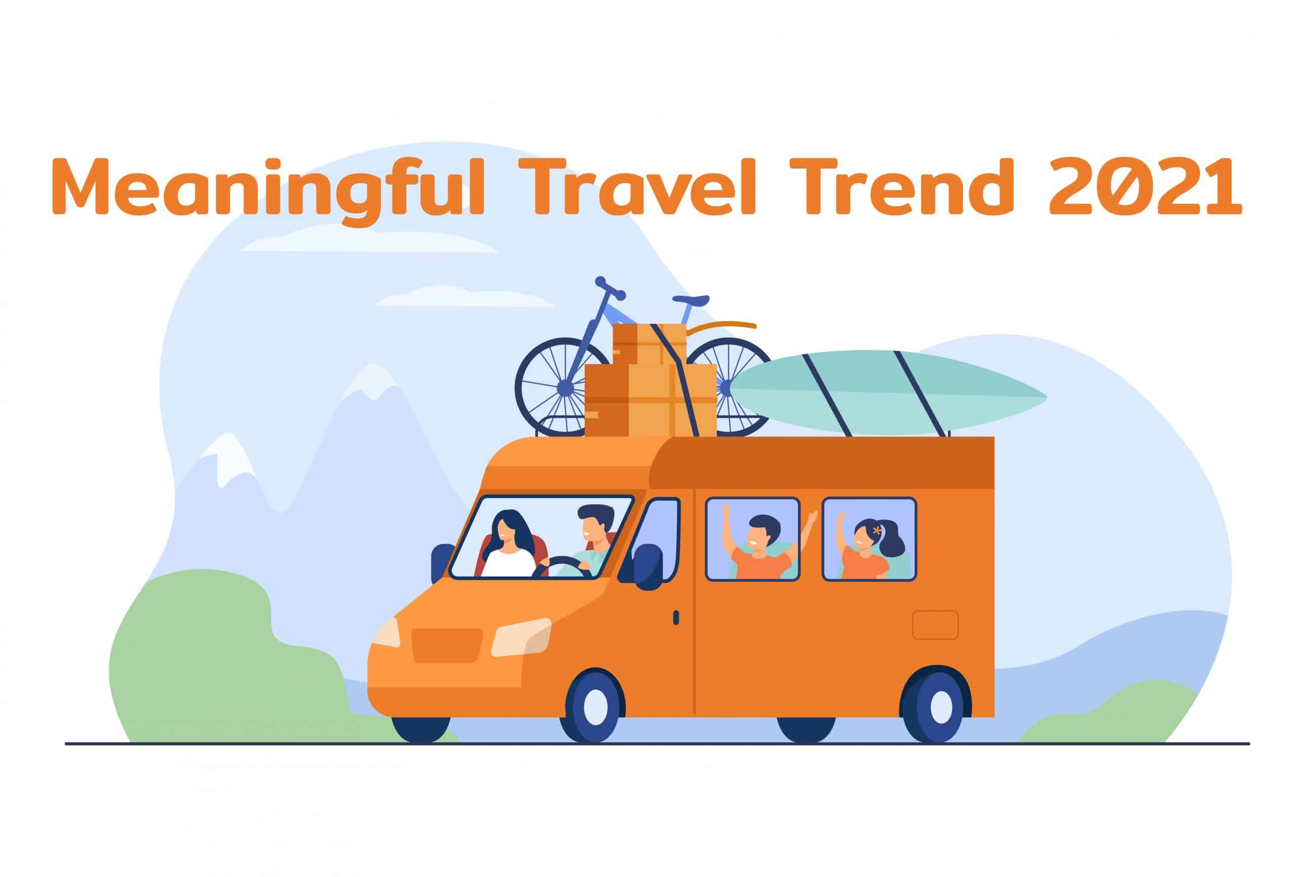 Meaningful Travel Trend 2021 เทรนด์การท่องเที่ยวคนไทย ไปกับครอบครัวและคนสนิทเท่านั้น