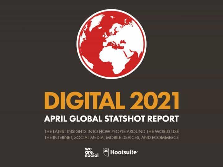 อัพเดทข้อมูลสรุปรายงาน Digital Stat 2021 เดือนเมษายนจาก We Are Social ที่นักการตลาดออนไลน์ต้องรู้ และคนทำ Digital Marketing ต้องไม่พลาด