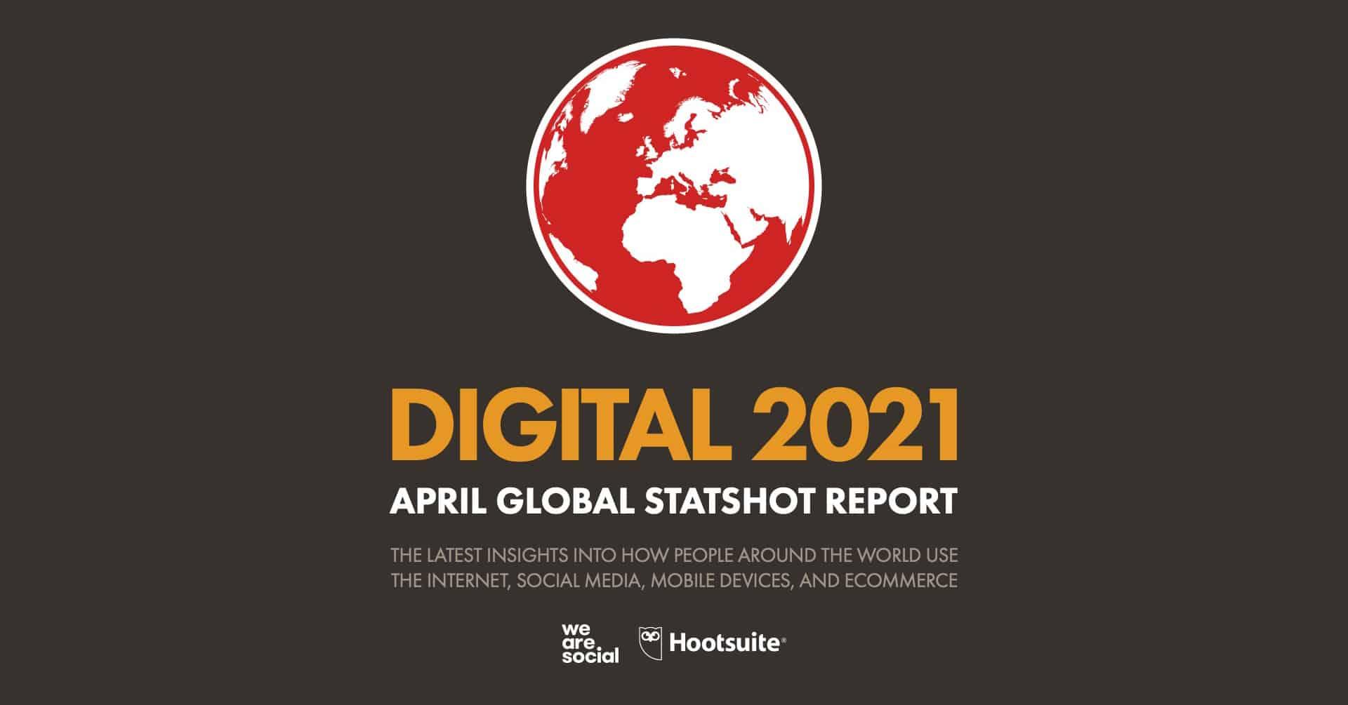 สรุปรายงาน Digital Stat 2021 ฉบับเดือนเมษายน ที่กระทบการตลาดออนไลน์ไทย