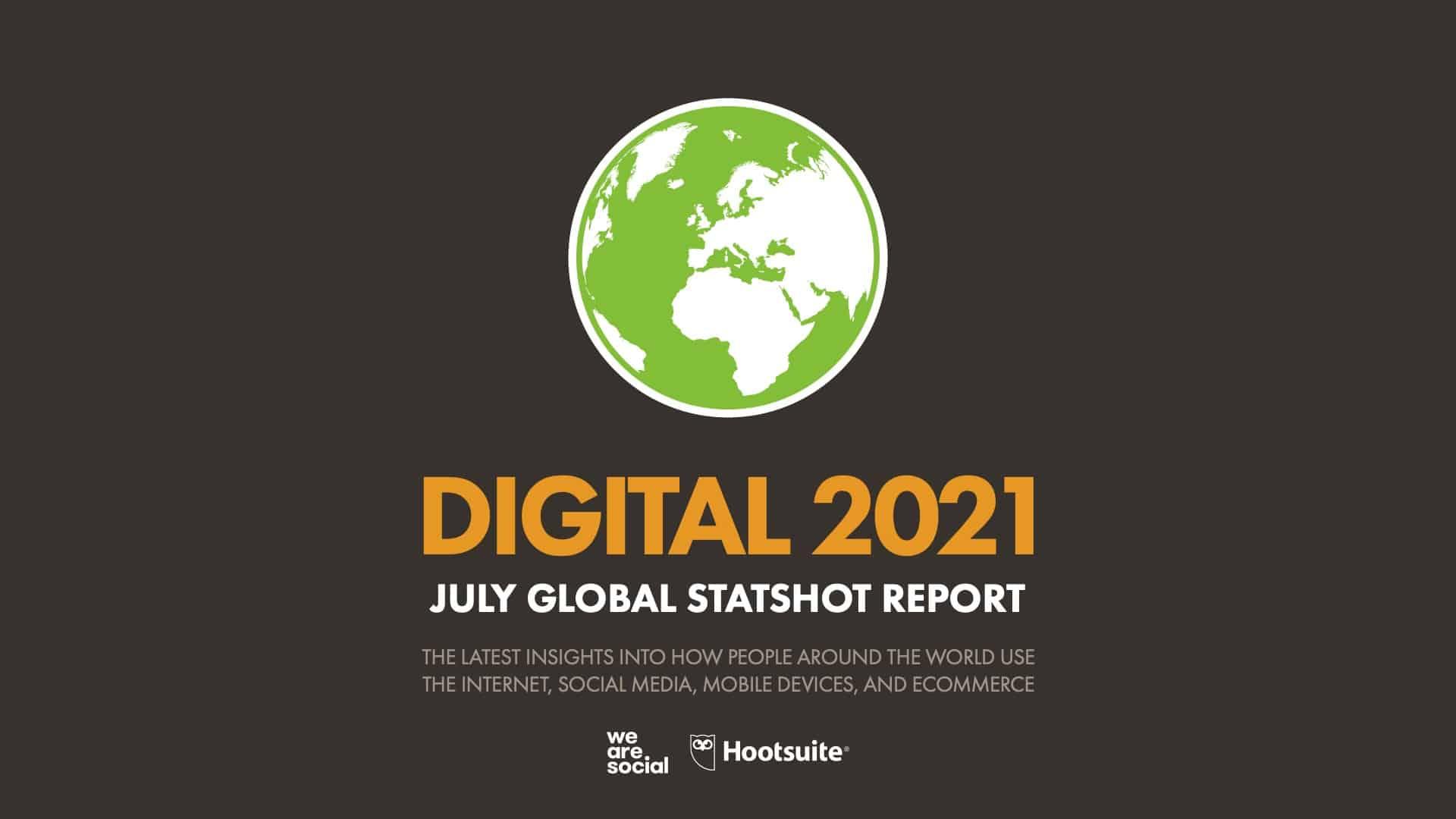 46 ข้อสรุปจากรายงาน Digital Stat 2021 ครึ่งหลังของปี จาก We Are Social