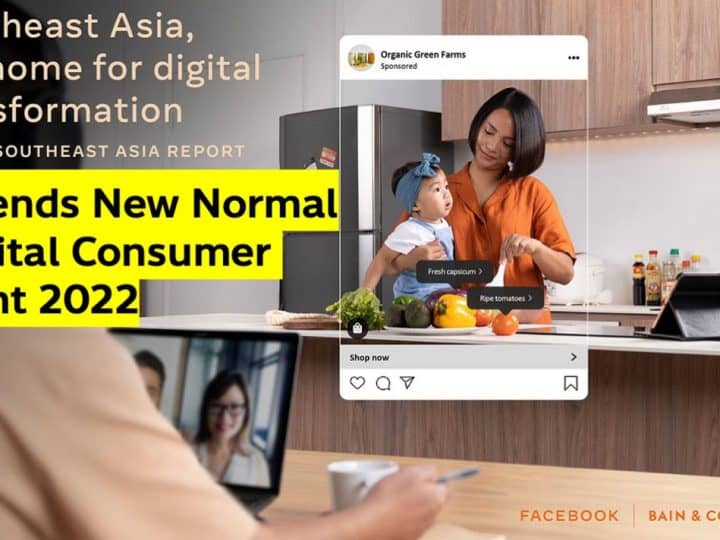 Facebook Report เผย 10 Trends New Normal และ Insight Digital Consumer พฤติกรรมผู้บริโภคชาวไทยและอาเซียน 2022